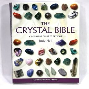 The Crystal Bible - A Definitive Guide to Crystals
